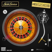 statik-selektah-what-goes-around