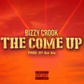 the come up bizzy crook